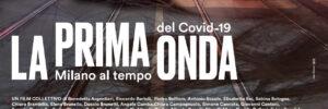 La prima onda. Milano al tempo del Covid-19 (2020)